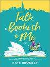 Talk Bookish to Me
