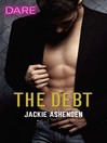 The Debt--A Sexy Billionaire Romance