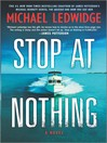 Cover image for Stop at Nothing--A Novel