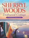 Driftwood Cottage [electronic resource]