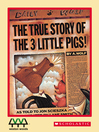 Cover image for The True Story of the 3 Little Pigs!