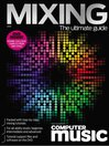 The Ultimate Guide to Mixing [electronic resource]