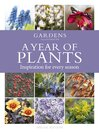 A Year of Plants - from the makers of Gardens Illustrated magazine [electronic resource]