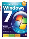 The Ultimate Guide to Windows 7