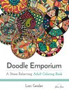 Doodle Emporium: A Stress Relieving Adult Coloring Book [electronic resource]