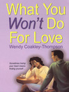 Cover image for What You Won't Do For Love