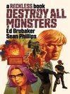 Destroy All Monsters - A Reckless Book