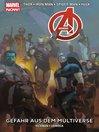 Marvel Now! Avengers Volume 4 Gefahr Aus Dem Multiverse