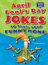 April Fool's Day Jokes to Tickle Your Funny Bone