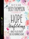 Hope unfolding [Audio eBook]