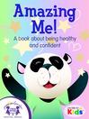 Amazing Me! [electronic resource]