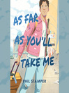 Cover image for As Far As You'll Take Me