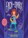 Each Tiny Spark [electronic resource]