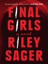 Final Girls : a novel / [electronic resource]