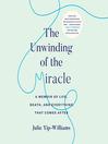 The Unwinding of the Miracle [EAUDIOBOOK]