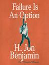 Failure is an option : an attempted memoir