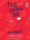 Cover image for Tell Us Something True