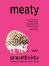 Meaty : essays