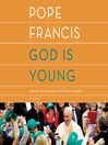 God Is Young [electronic resource]