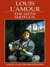 The sixth shotgun [Audio eBook]