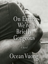 On Earth We're Briefly Gorgeous [EAUDIOBOOK]