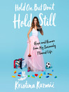 Hold on, but don't hold still : hope and humor from my seriously flawed life