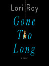 Gone Too Long