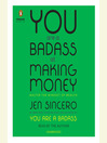 You are a badass at making money [electronic resource] : master the mindset of wealth