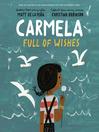Carmela Full of Wishes [electronic resource]