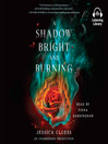 Cover image for A Shadow Bright and Burning (Kingdom on Fire, Book One)