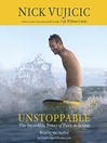 Unstoppable : the incredible power of faith in action