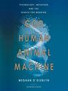 God, Human, Animal, Machine
