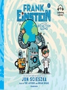Frank Einstein and the bio-action gizmo : Frank Einstein Series, Book 5
