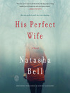 His Perfect Wife [electronic resource]