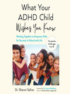 What your ADHD child wishes you knew [Audio eBook]