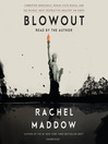 Blowout : corrupted democracy, rogue state Russia, and the richest, most destructive industry on earth