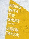 Riding with the Ghost