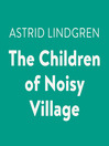 The Children of Noisy Village [electronic resource]