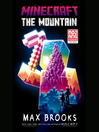 The Mountain: An Official Minecraft Novel [electronic resource]