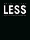 Less : A Visual Guide to Minimalism