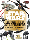 Star Wars TM  Encyclopedia of Starfighters and Other Vehicles