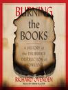 Burning the Books [electronic resource]
