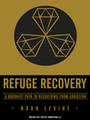 Refuge recovery [AudioEbook] : a Buddhist path to recovering from addiction