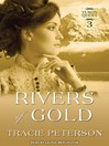 Rivers of Gold [electronic resource]