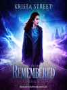 Remembered [Audio eBook]