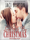 Love Me by Christmas [electronic resource]