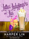 Lattes, Ladyfingers, and Lies--A Cape Bay Cafe Mystery