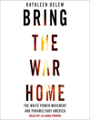 Bring the War Home [electronic resource]
