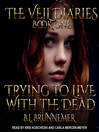 Trying to Live With the Dead