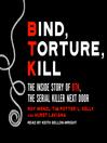 Bind, Torture, Kill [electronic resource]
